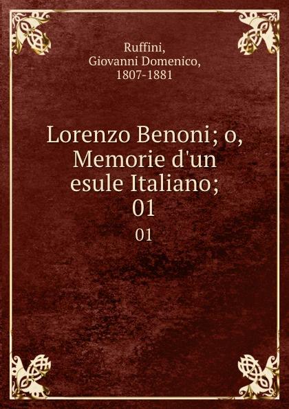 Giovanni Domenico Ruffini Lorenzo Benoni; o, Memorie d.un esule Italiano;. 01 giovanni domenico ruffini doctor antonio by the author of lorenzo benoni
