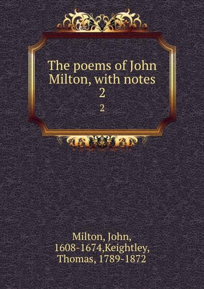John Milton The poems of John Milton, with notes. 2