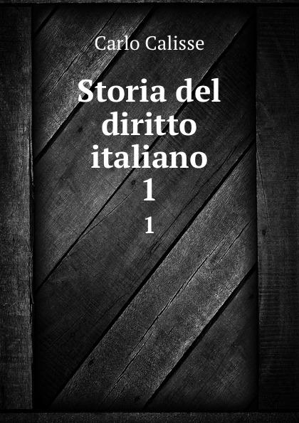 Carlo Calisse Storia del diritto italiano. 1