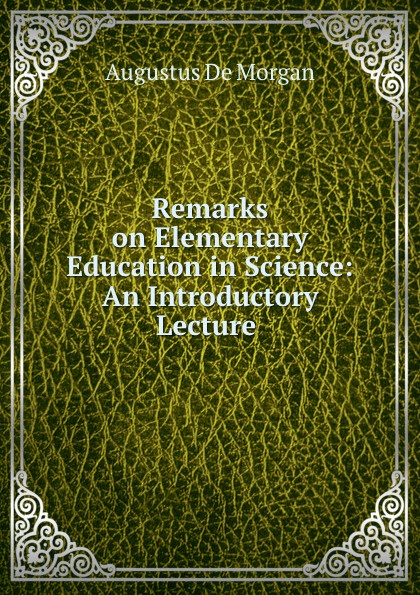 Remarks on Elementary Education in Science: An Introductory Lecture .