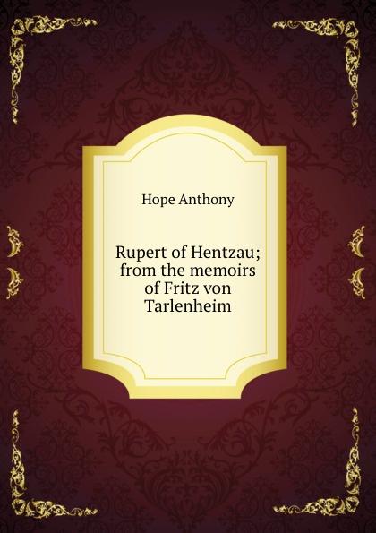 Фото - Hope Anthony Rupert of Hentzau; from the memoirs of Fritz von Tarlenheim anthony hope the prisoner of zenda and rupert of hentzau