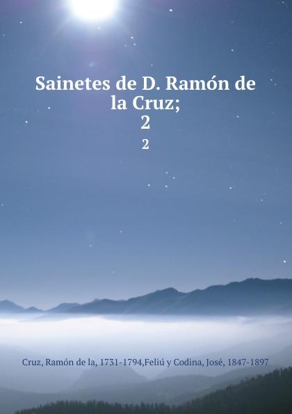 Ramón de la Cruz Sainetes D. Ramon Cruz;. 2