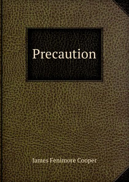 J. Fenimore Cooper Precaution cooper j precaution