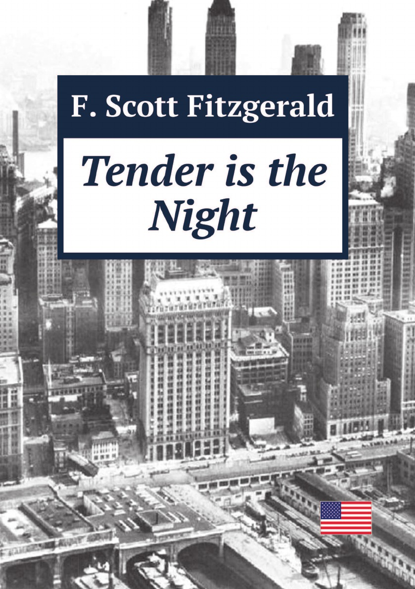 F.S. Fitzgerald Tender is the Night f scott fitzgerald tender is the night