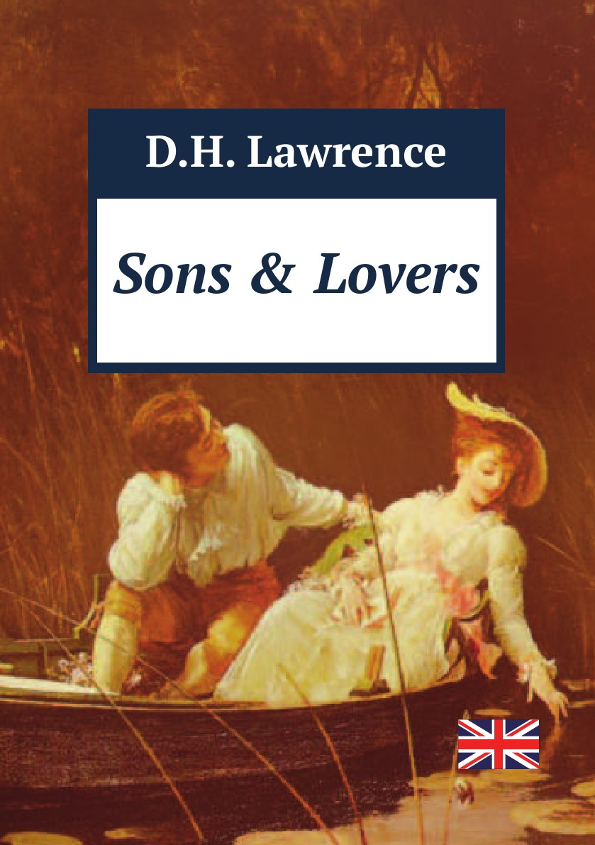 D.H. Lawrence Sons and Lovers lawrence d sons and lovers
