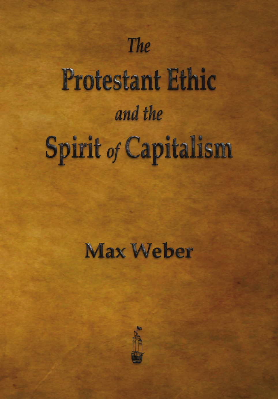 Max Weber The Protestant Ethic and the Spirit of Capitalism reinventing capitalism in the