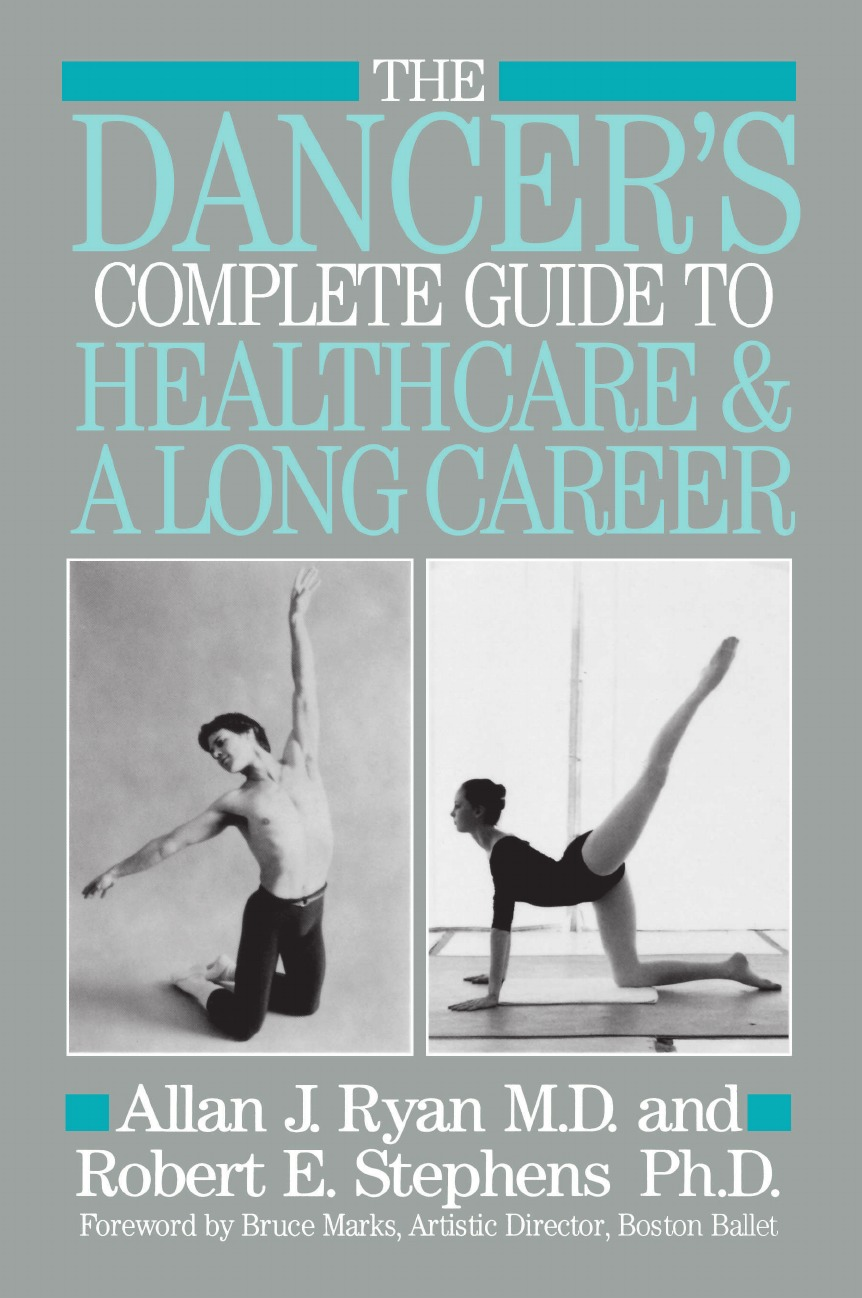 Allen J. Ryan, Allan J. Ryan, Robert E. Stephens The Dancer.s Complete Guide to Healthcare