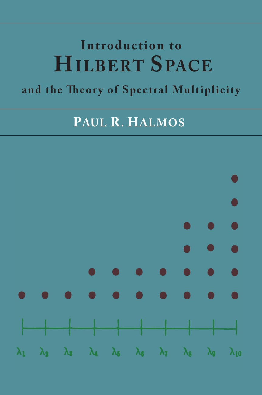 Paul R. Halmos Introduction to Hilbert Space and the Theory of Spectral Multiplicity цены