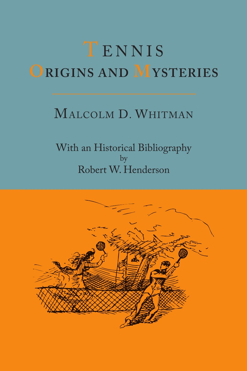 Malcolm Douglass Whitman, Robert W. Henderson Tennis. Origins and Mysteries .With an Historical Bibliography. sanwei cc blade 2 peices of 729 transcend rubber with sponge for a table tennis pingpong racket long shakehand fl