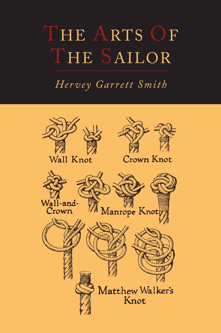 Hervey Garrett Smith The Arts of the Sailor .Illustrated Edition. european decorative arts