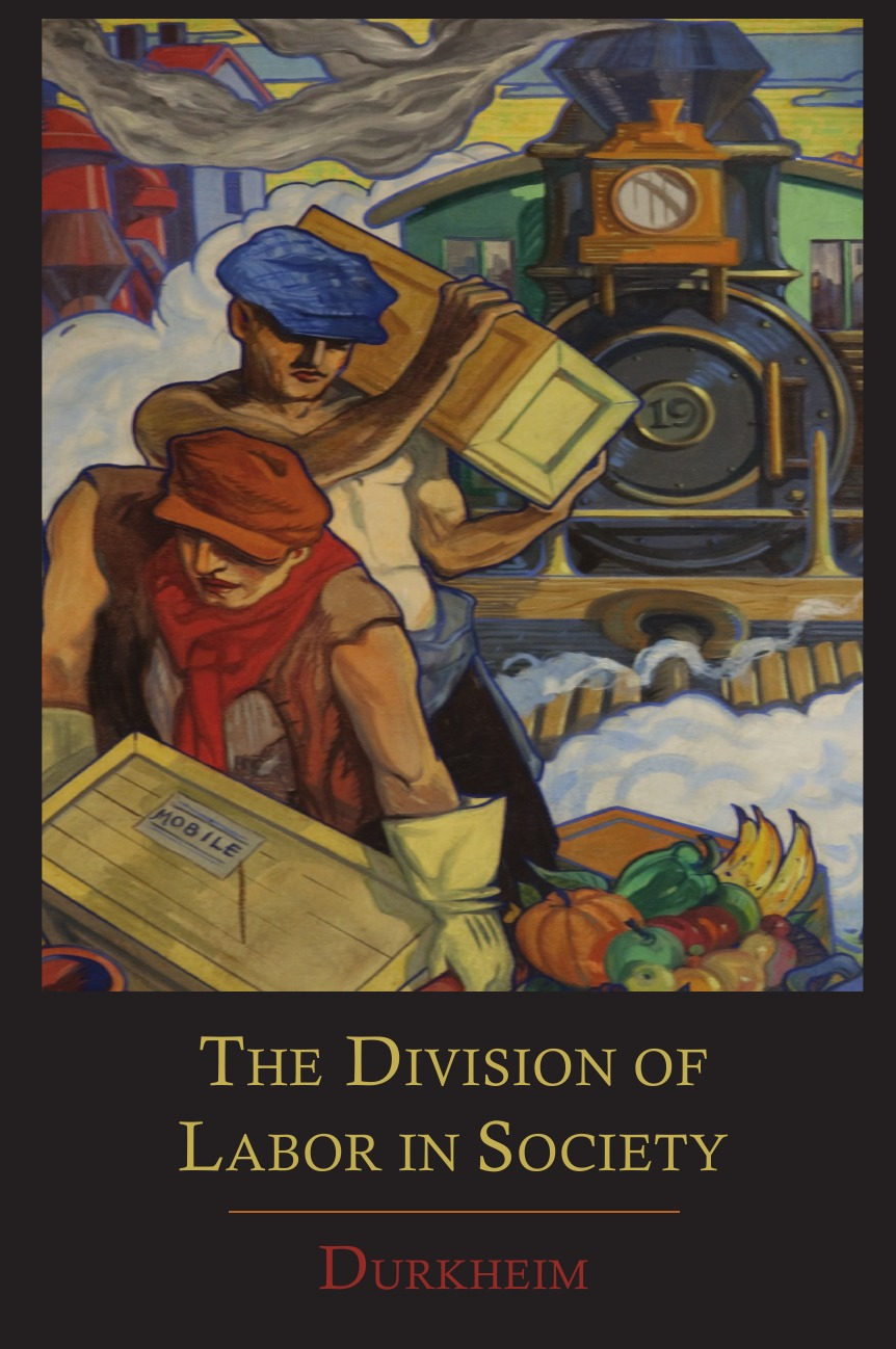 Emile Durkheim, George Simpson The Division of Labor in Society in the division