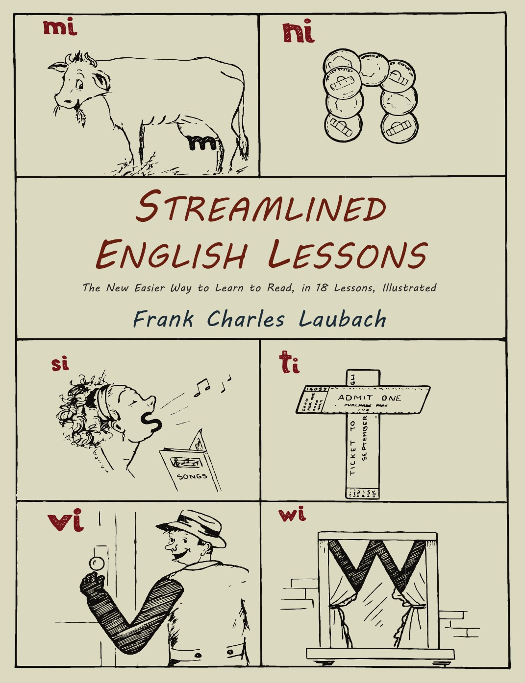 Frank Charles Laubach Streamlined English Lessons. The New Easier Way to Learn to Read; In 18 Lessons, Illustrated naomi moir starting and ending lessons