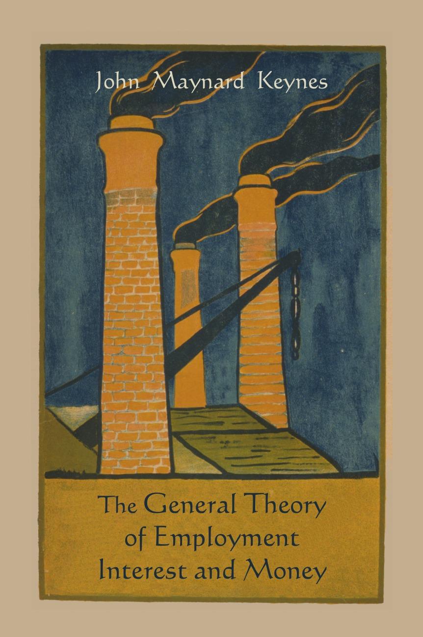 Книга The General Theory of Employment Interest and Money. John Maynard Keynes