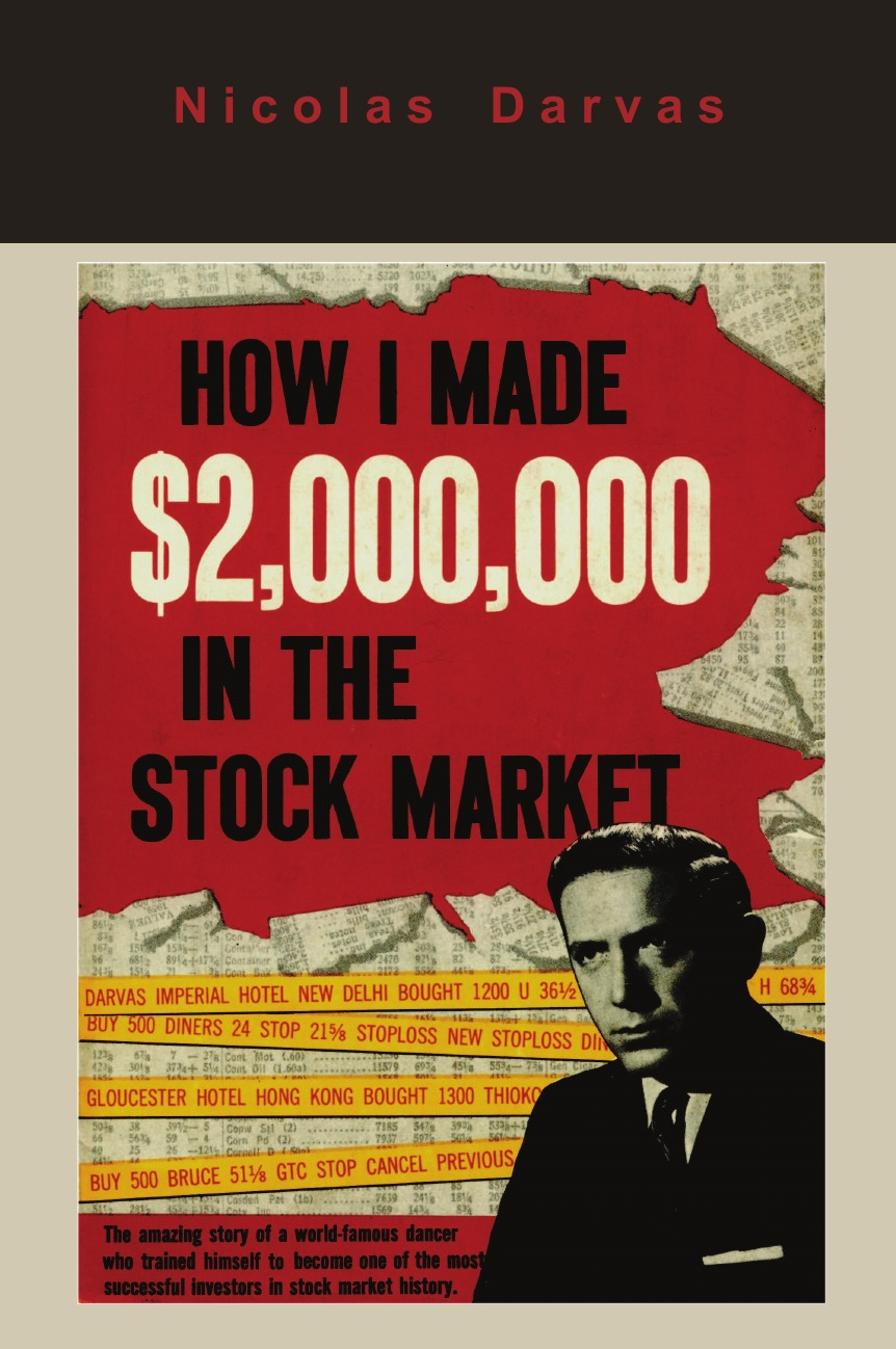 Nicolas Darvas How I Made .2,000,000 in the Stock Market john person l mastering the stock market high probability market timing and stock selection tools