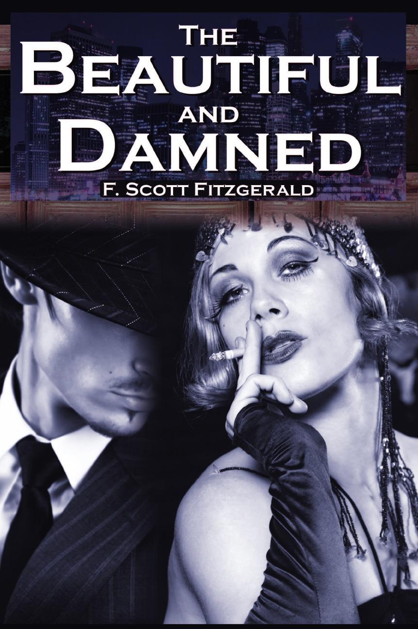 F. Scott Fitzgerald, Francis Scott Key Fitzgerald The Beautiful and Damned. F. Scott Fitzgerald.s Jazz Age Morality Tale even mo mod jazz