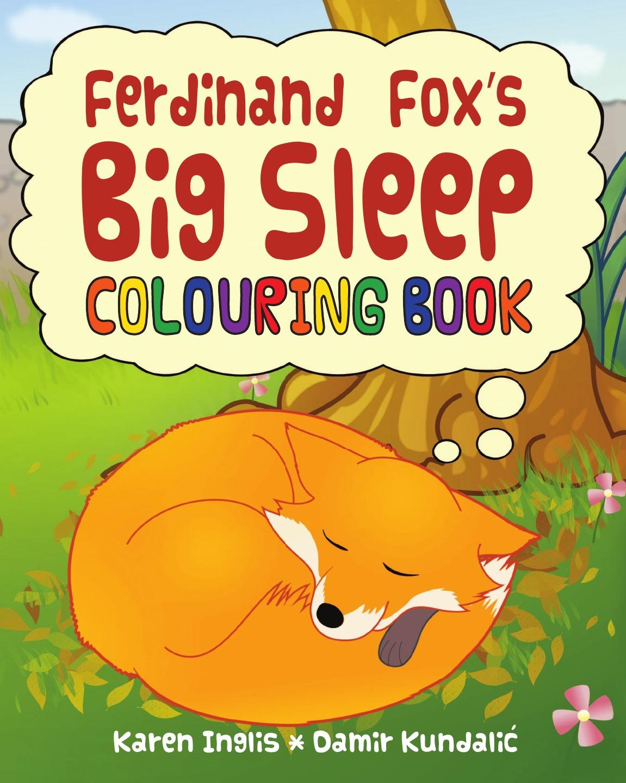 Karen Inglis Ferdinand Fox.s Big Sleep Colouring Book escape to shakespeare s world a colouring book adventure