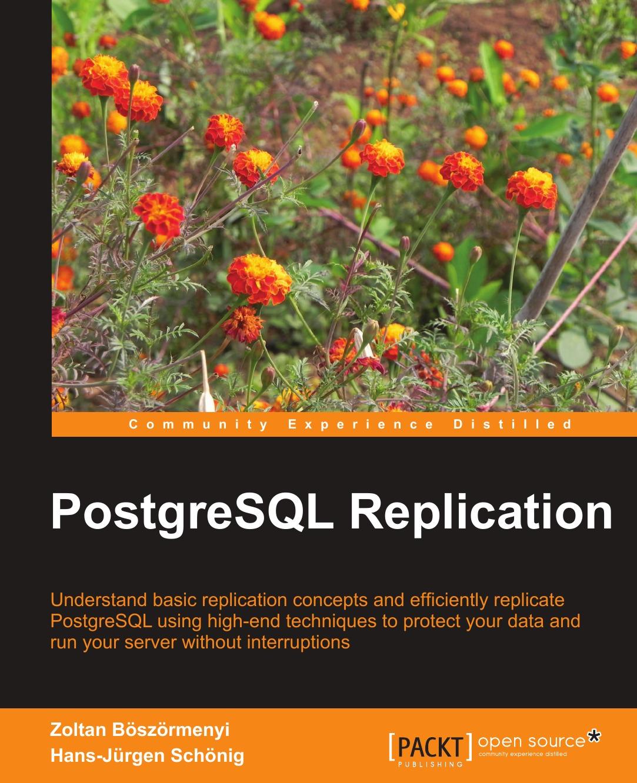 Zoltan Boszormenyi PostgreSQL Replication цена