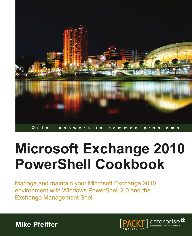 Mike Pfeiffer Microsoft Exchange 2010 Powershell Cookbook elaine biech the 2010 pfeiffer annual training