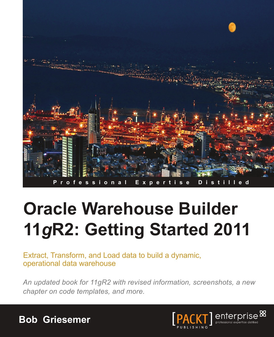 Bob Griesemer Oracle Warehouse Builder 11g R2. Getting Started raphael saunier getting started with laravel 4