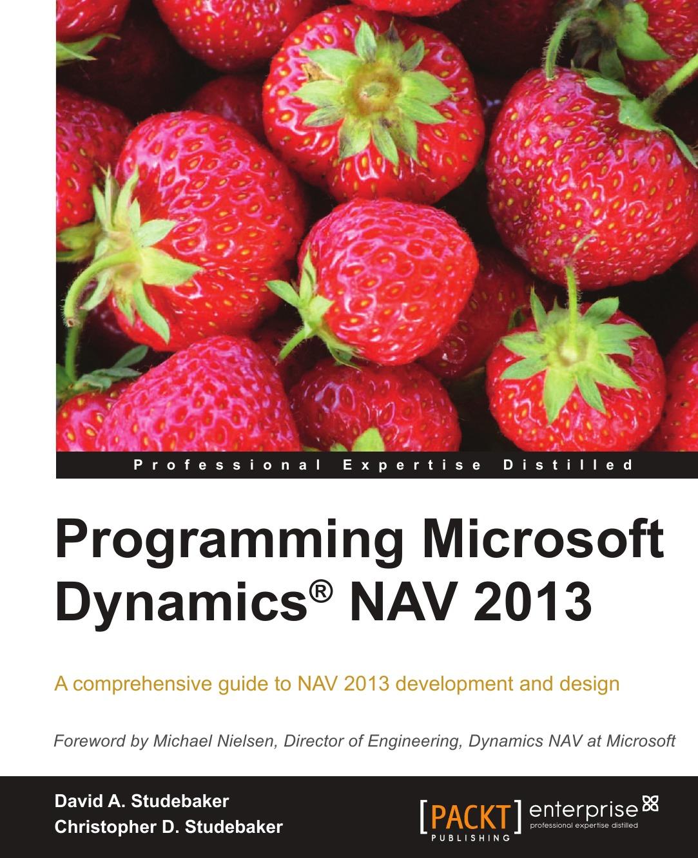 David Studebaker, Christopher Studebaker Programming Microsoft Dynamics Nav 2013 christopher price microsoft big data solutions