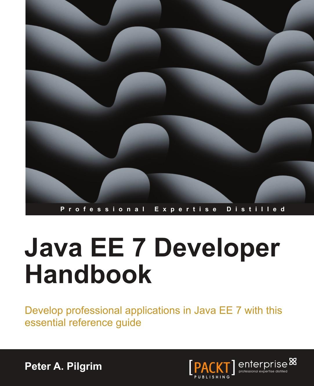 Peter A. Pilgrim Java Ee 7 Handbook арун гупта java ee 7 основы