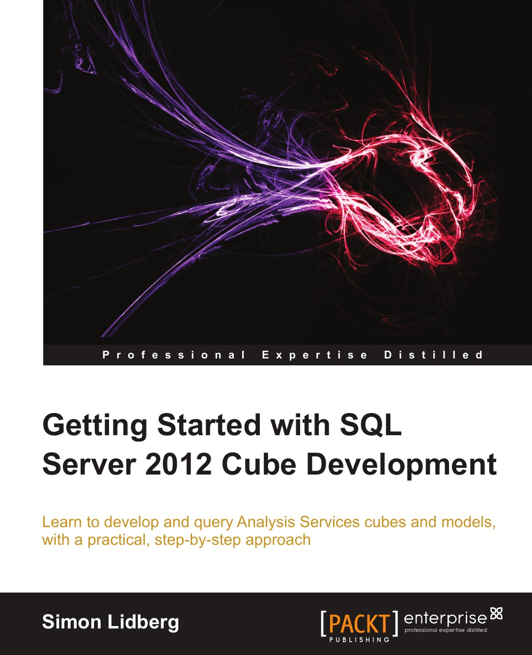 Simon Lidberg Getting Started with SQL Server 2012 Cube Development raphael saunier getting started with laravel 4