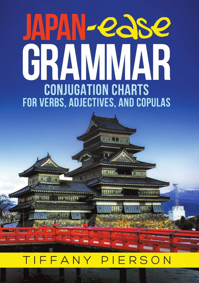 Tiffany Ann Pierson Japan-Ease Grammar. Conjugation Charts for Verbs, Adjectives, and Copulas купить недорого в Москве