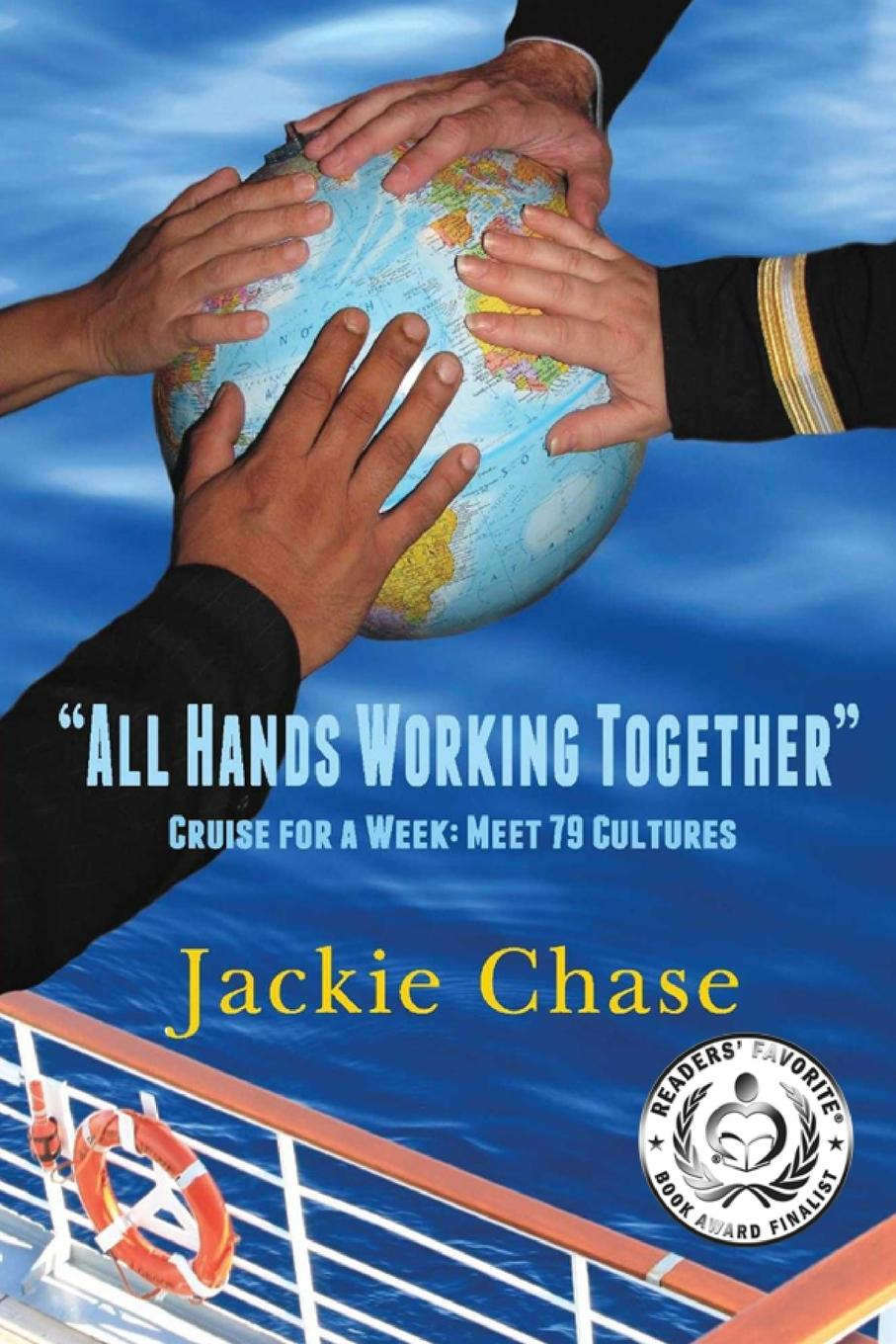 """Jackie Chase. """"All Hands Working Together Cruise for a Week. Meet 79 Cultures"""