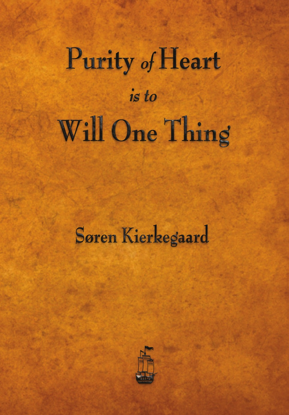 Soren Kierkegaard, Douglas V. Steere Purity of Heart Is to Will One Thing barriers