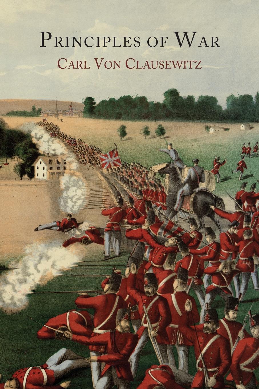 Carl Von Clausewitz, Hans Wilhelm Gatzke Principles of War