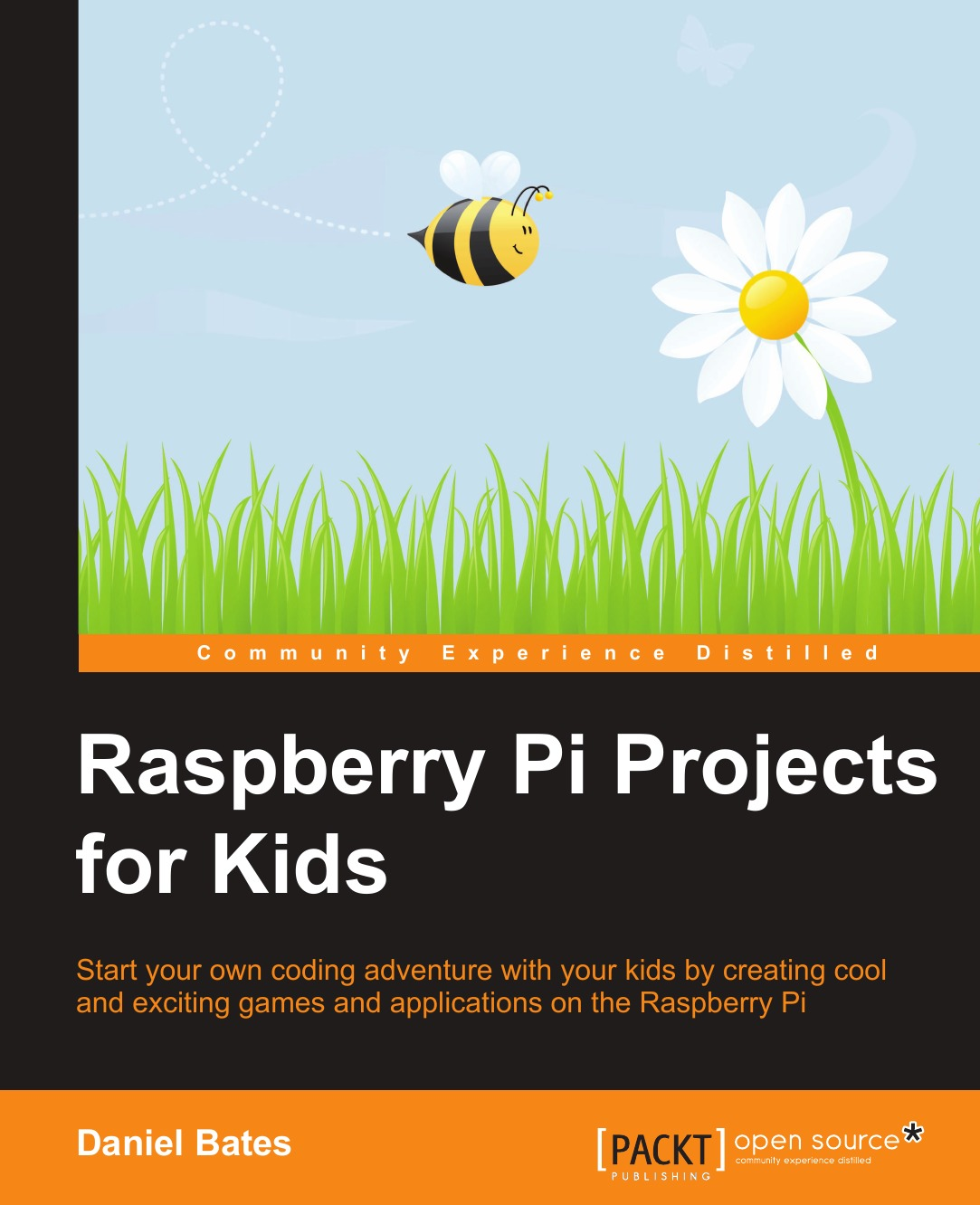 Фото - Daniel Bates Raspberry Pi Projects for Kids andrew robinson raspberry pi projects