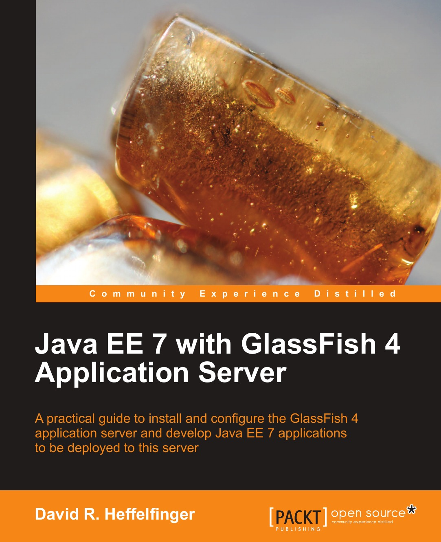 Heffelfinger David Java Ee 7 with Glassfish 4 Application Server