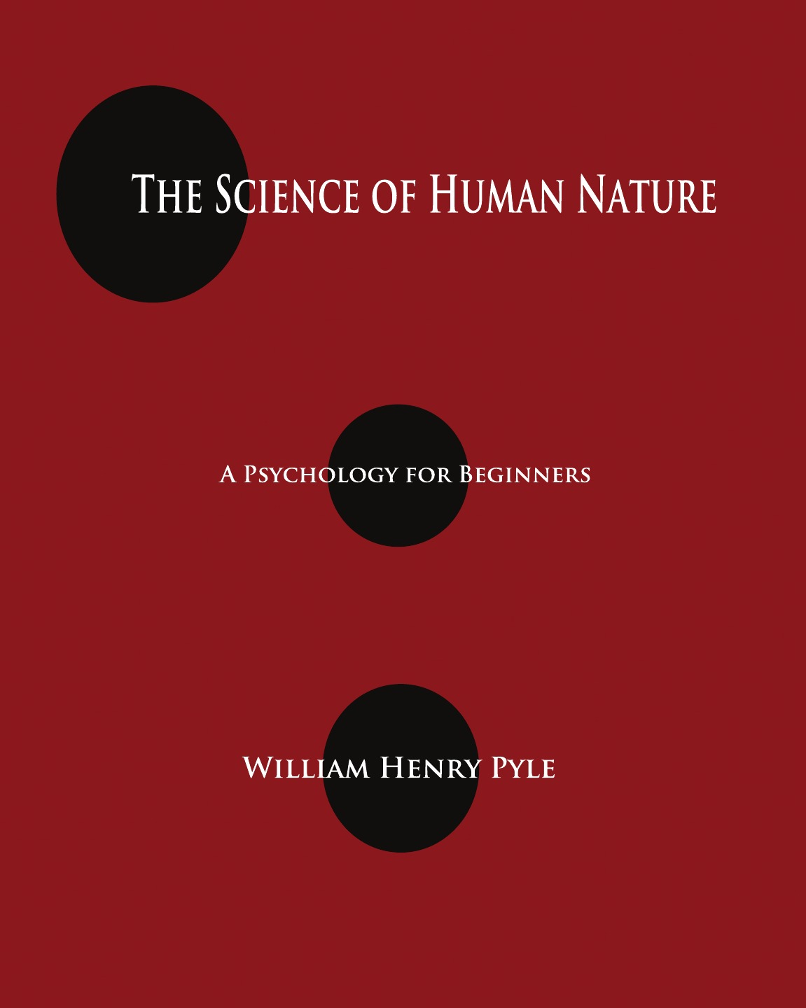 купить William Henry Pyle The Science of Human Nature. A Psychology for Beginners онлайн