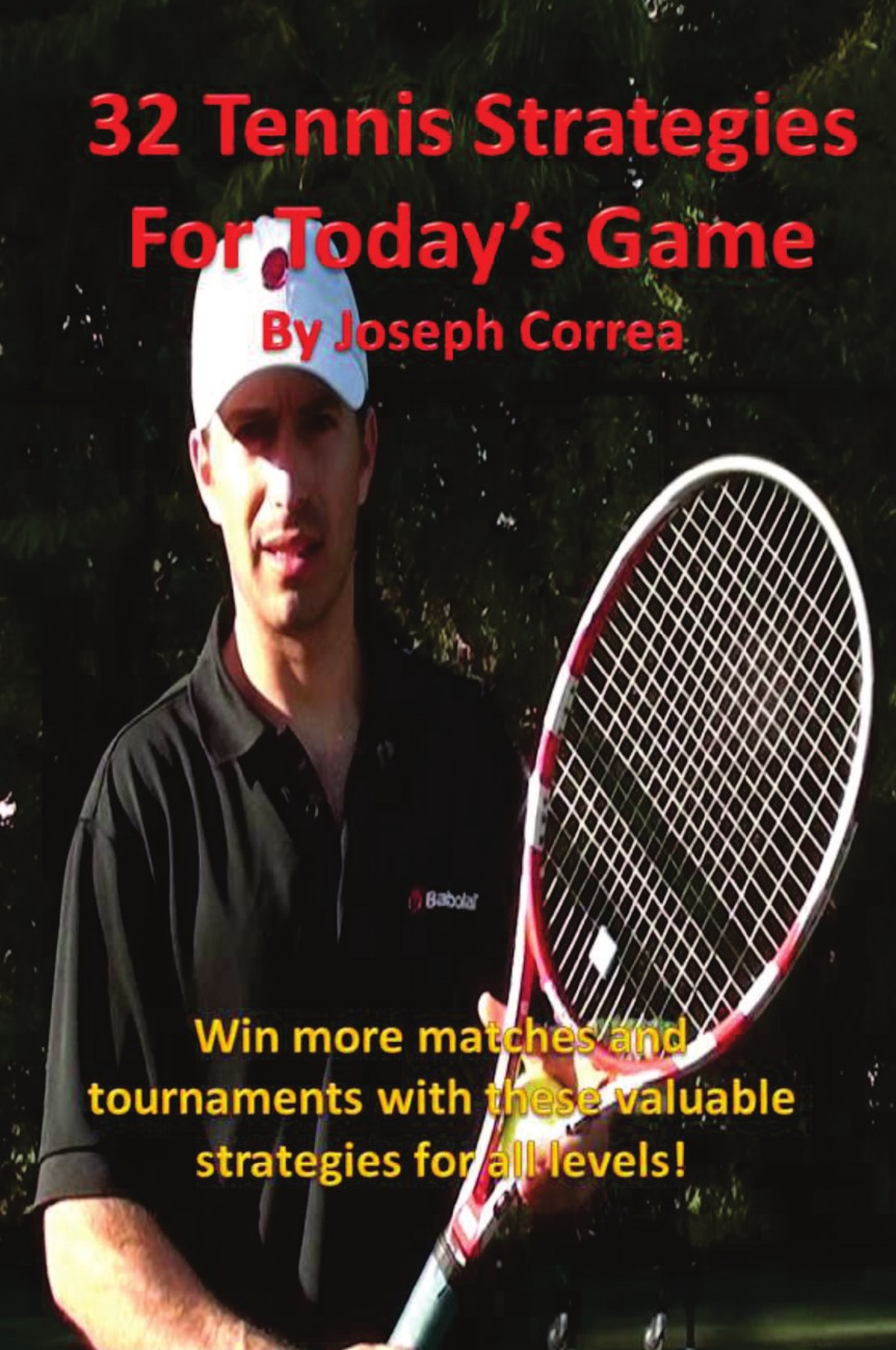 Joseph Correa 32 Tennis Strategies for Today.s Game. The 32 Most Valuable Tennis Strategies You Will Ever Learn. недорго, оригинальная цена