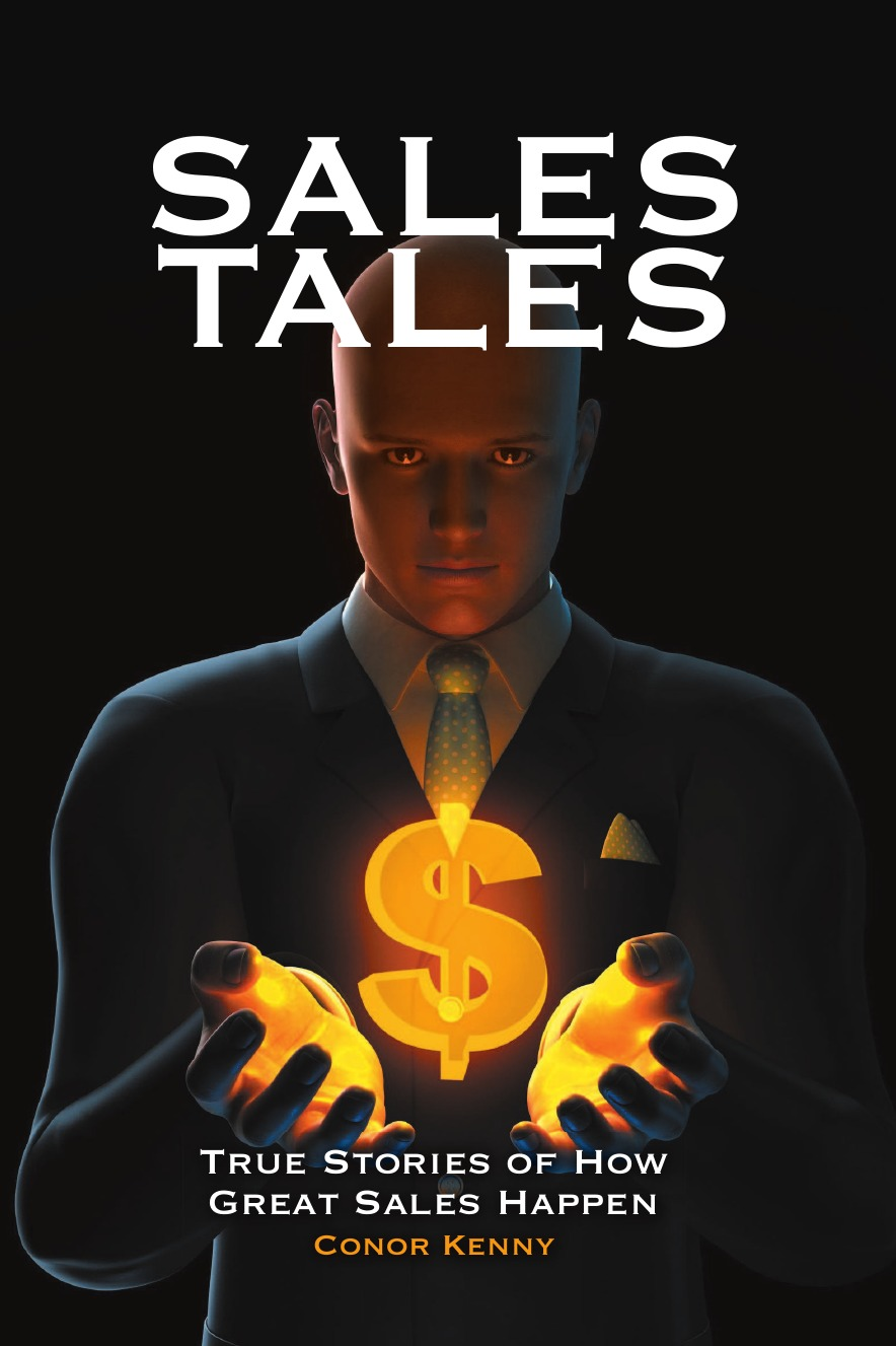 Conor Kenny Sales Tales. True Stories of How Great Sales Happen