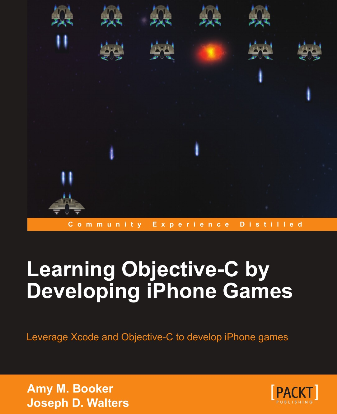 Amy M. Booker, Joseph D. Walters Learning Objective-C by Developing iPhone Games booker