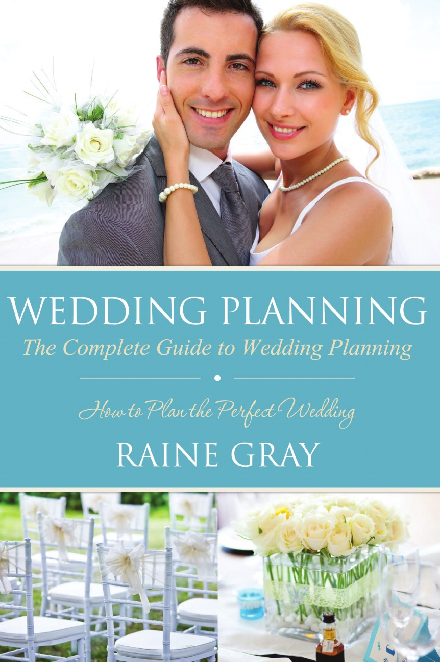 Raine Gray Wedding Planning. The Complete Guide to Wedding Planning a complete guide to the buddhist path
