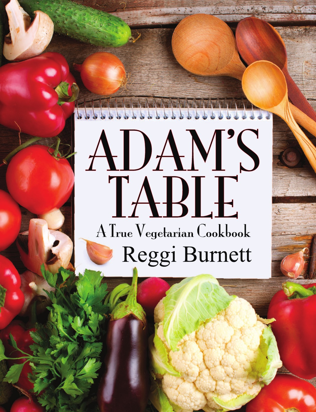 купить Reggi Burnett Adam.s Table. A True Vegetarian Cookbook онлайн