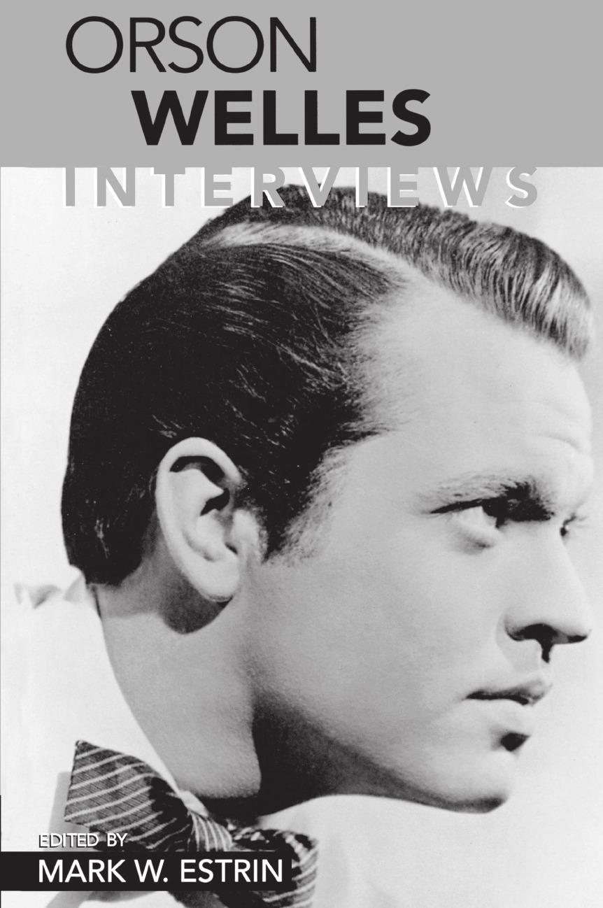 Orson Welles. Interviews the director
