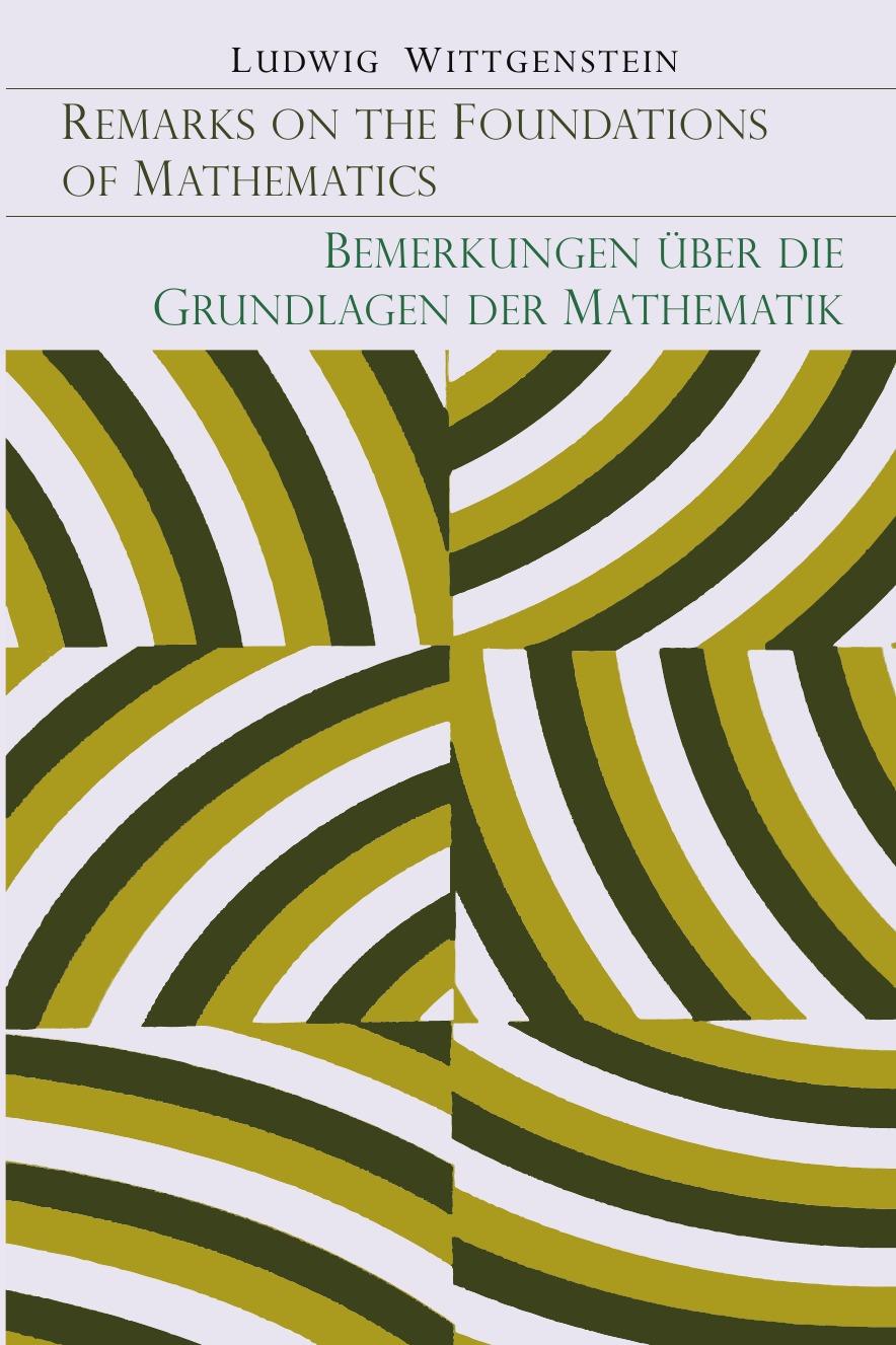 Ludwig Wittgenstein Remarks on the Foundation of Mathematics .Bemerkungen Uber Die Grundlagen Der Mathematik. michael luntley wittgenstein opening investigations