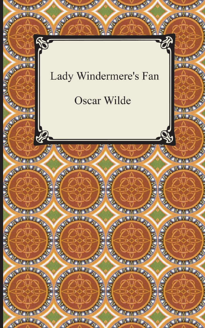 Oscar Wilde Lady Windermere.s Fan цена 2017