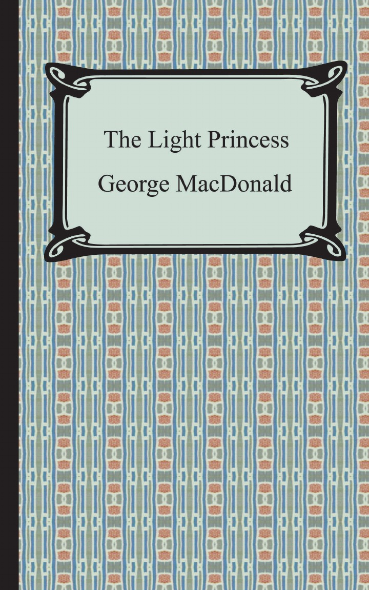MacDonald George The Light Princess george macdonald miracles of our lord