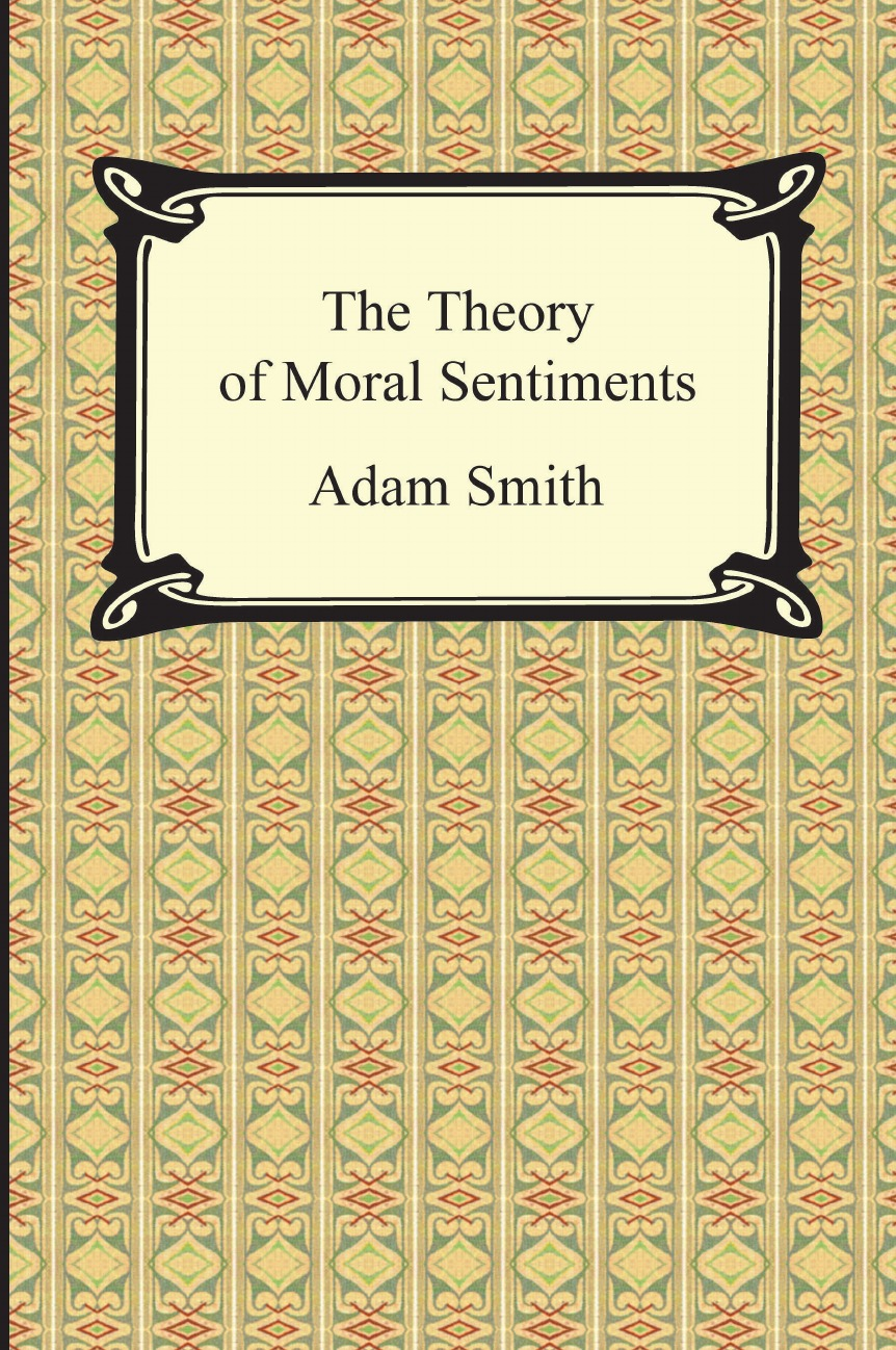 Adam Smith The Theory of Moral Sentiments donald smith j bond math the theory behind the formulas