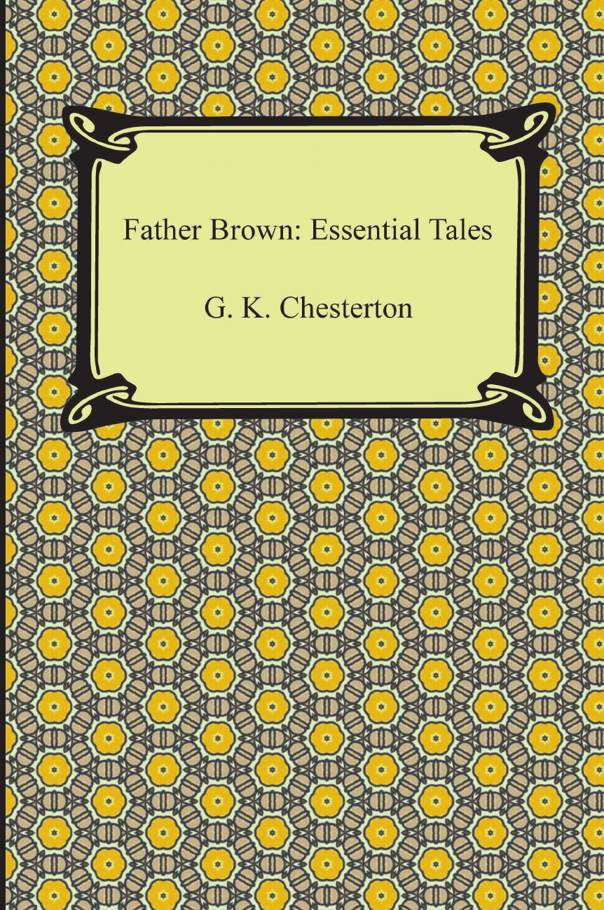 лучшая цена G. K. Chesterton Father Brown. Essential Tales