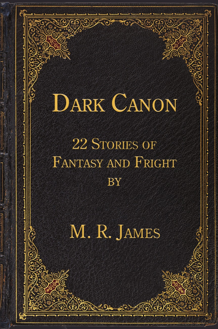 лучшая цена Montague Rhodes James Dark Canon. 22 Stories of Fantasy and Fright by M. R. James