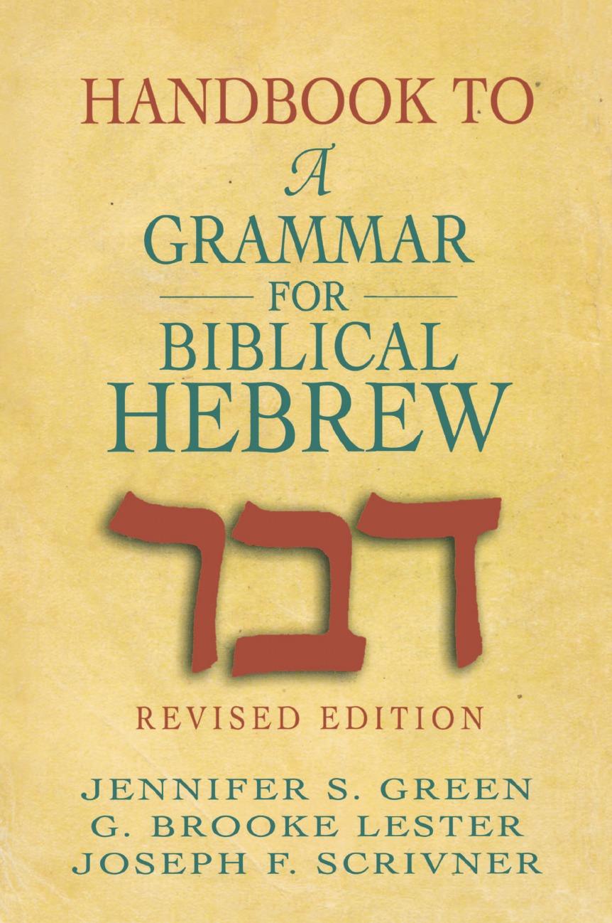 Jennifer S. Green, G. Brooke Lester, Joseph F. Scrivner Handbook to a Grammar for Biblical Hebrew jennifer greene prince charming s child