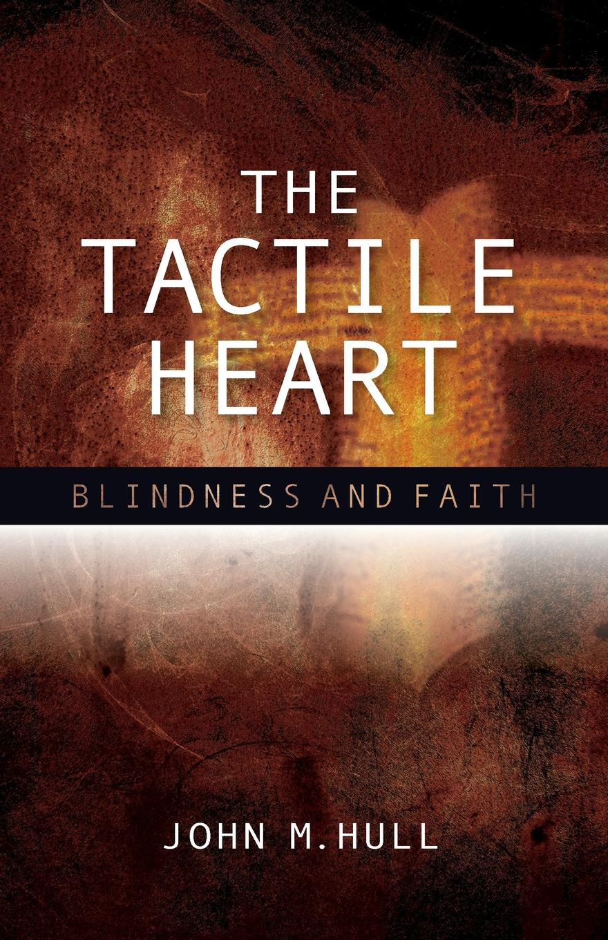 John M. Hull The Tactile Heart. Blindness and Faith victor a shepherd the nature and function of faith in the theology of john calvin