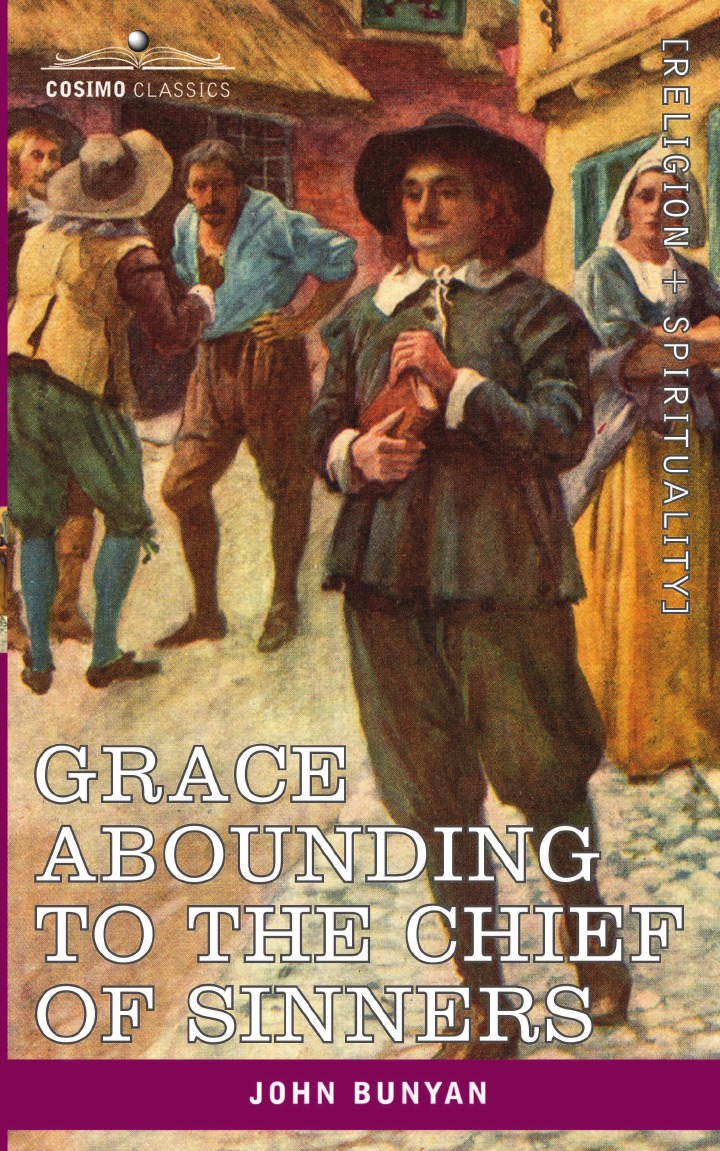 лучшая цена John Bunyan Grace Abounding to the Chief of Sinners. In a Faithful Account of the Life and Death of John Bunyan