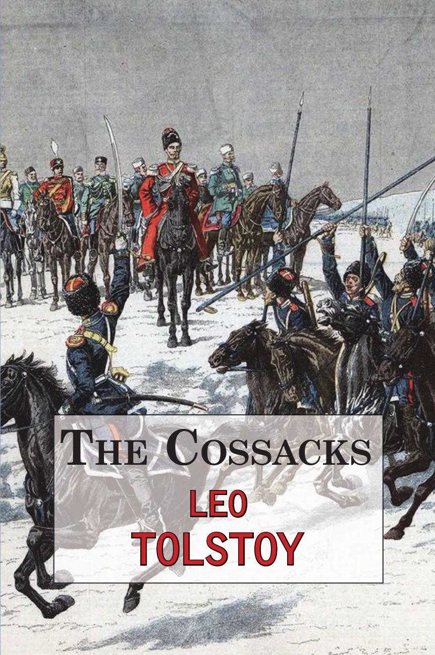 Leo Tolstoy The Cossacks - A Tale by Tolstoy leo tolstoy hadji murat