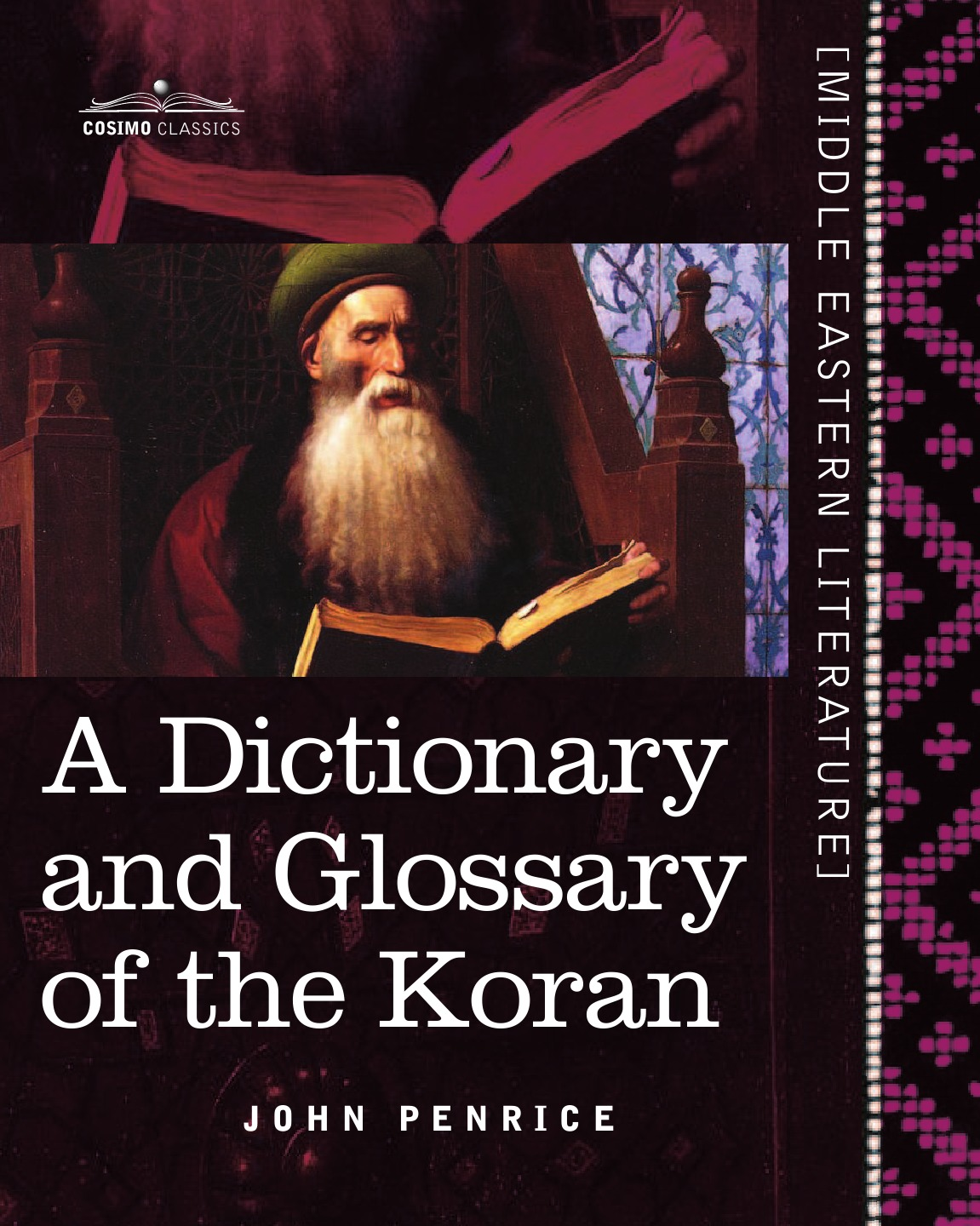 John Penrice A Dictionary and Glossary of the Koran. With Copious Grammatical References and Explanations of the Text the koran for dummies®